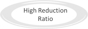 high reduction ratio